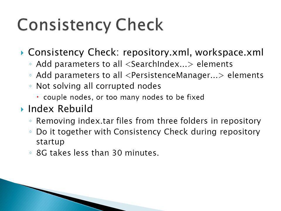 Consistency Check Consistency Check: repository.xml, workspace.xml