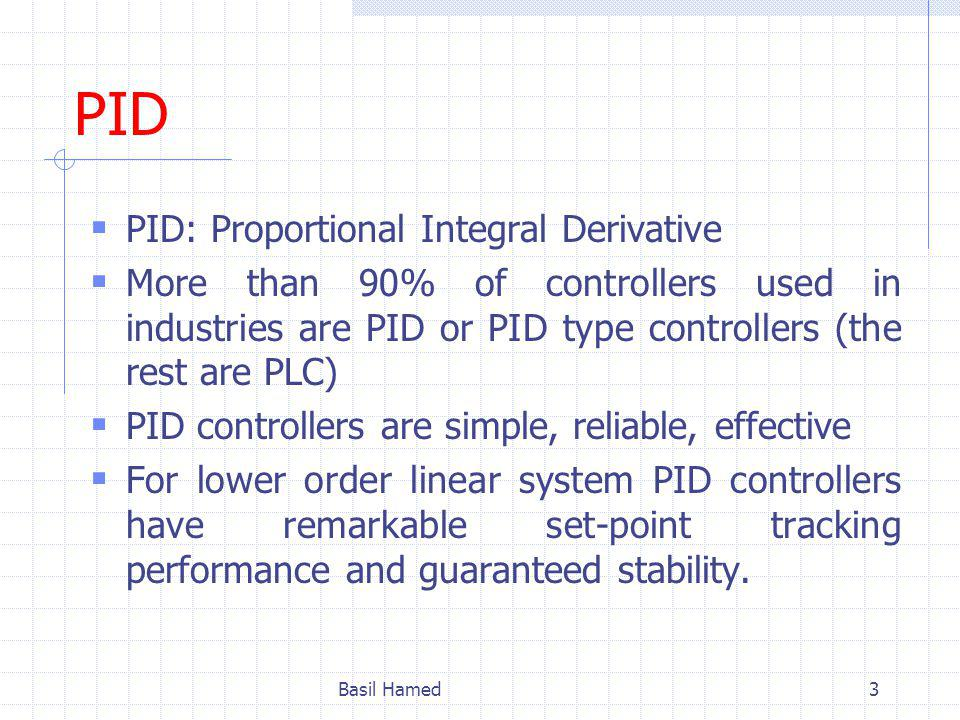 PID PID: Proportional Integral Derivative