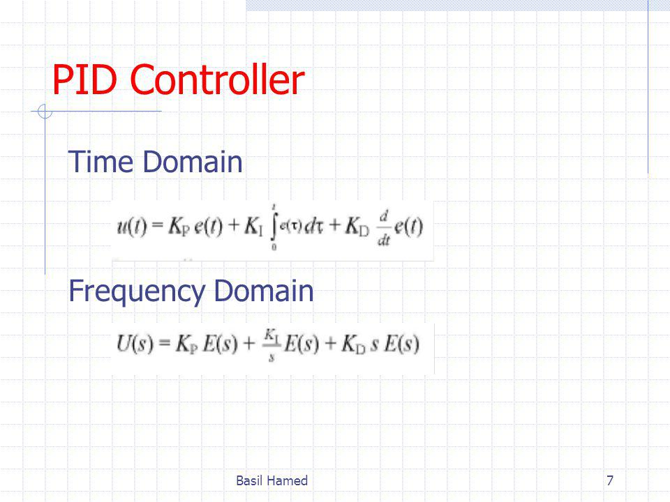 PID Controller Time Domain Frequency Domain Basil Hamed