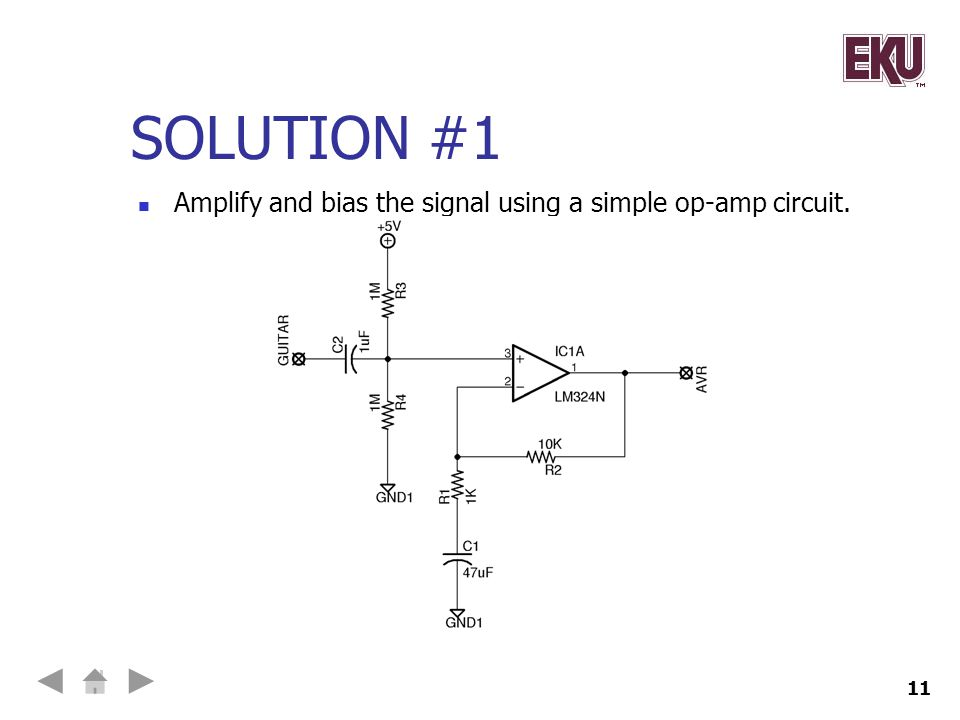 Solution #1 Amplify and bias the signal using a simple op-amp circuit.