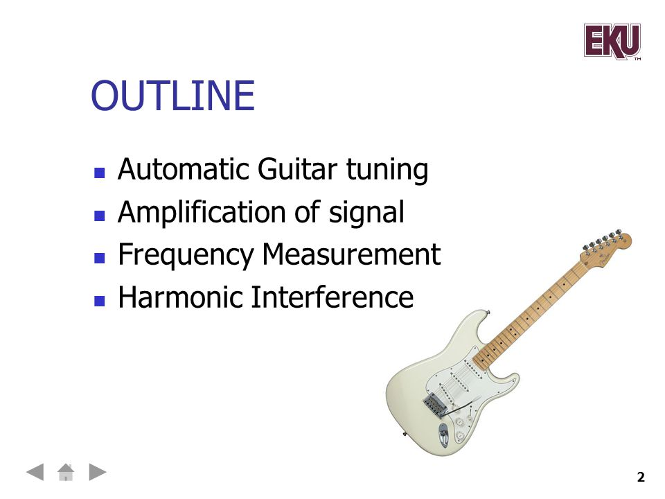 OUTLINE Automatic Guitar tuning Amplification of signal