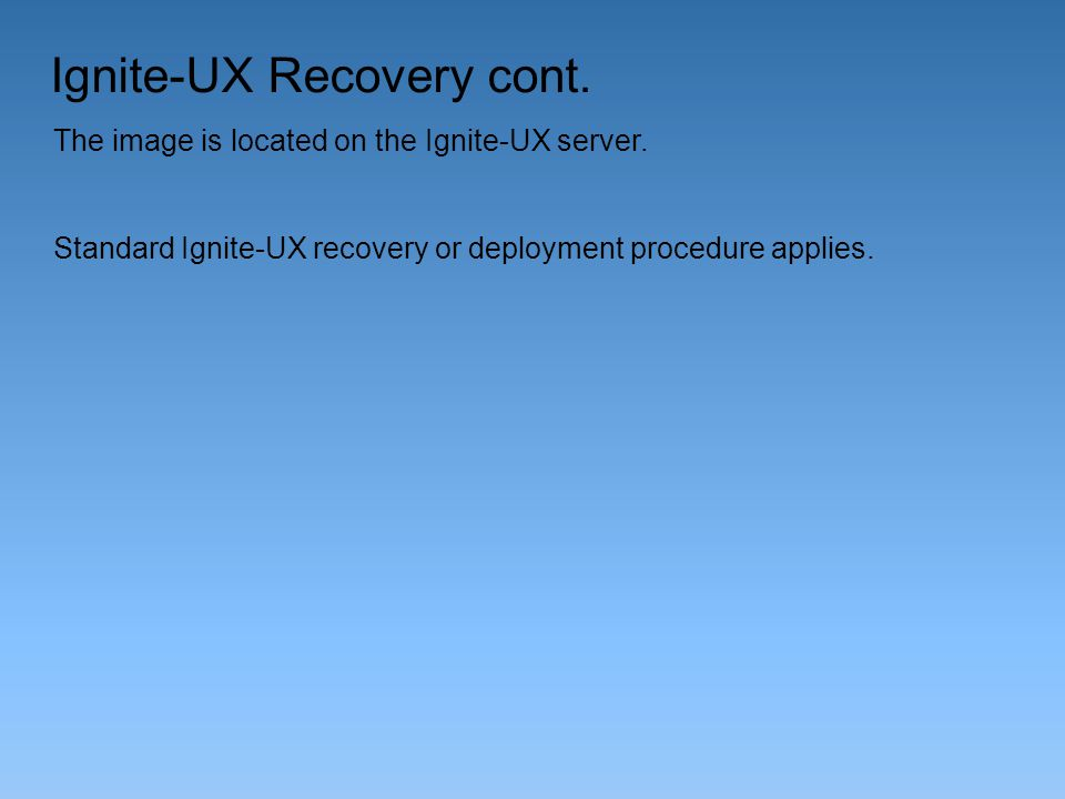 Ignite-UX Recovery cont.