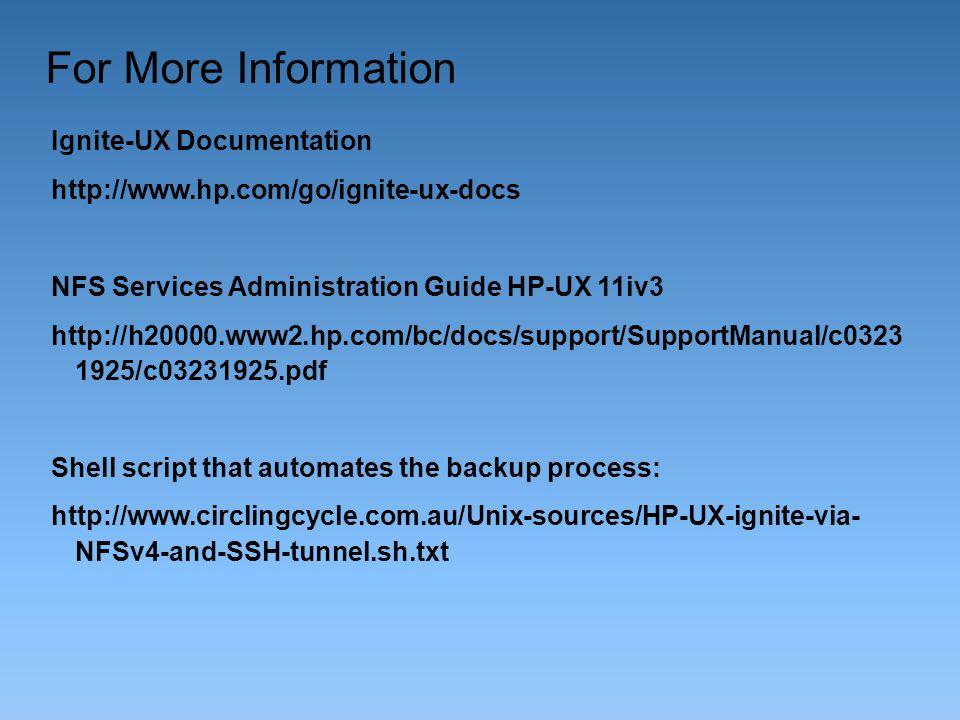 For More Information Ignite-UX Documentation