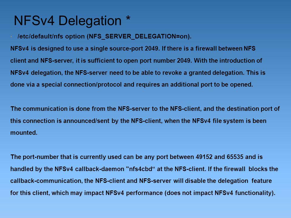 NFSv4 Delegation * /etc/default/nfs option (NFS_SERVER_DELEGATION=on).