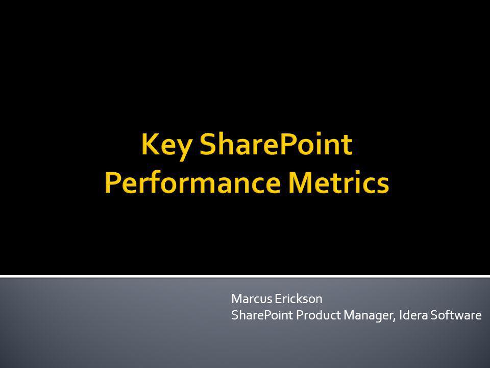 Key SharePoint Performance Metrics