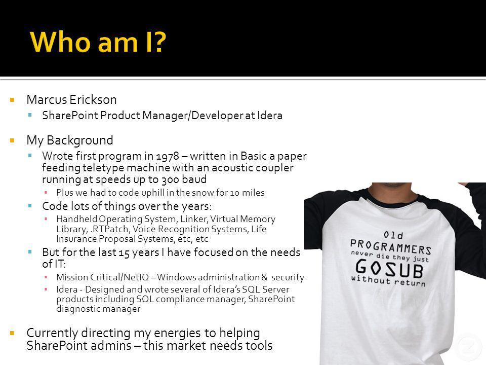 Who am I Marcus Erickson My Background
