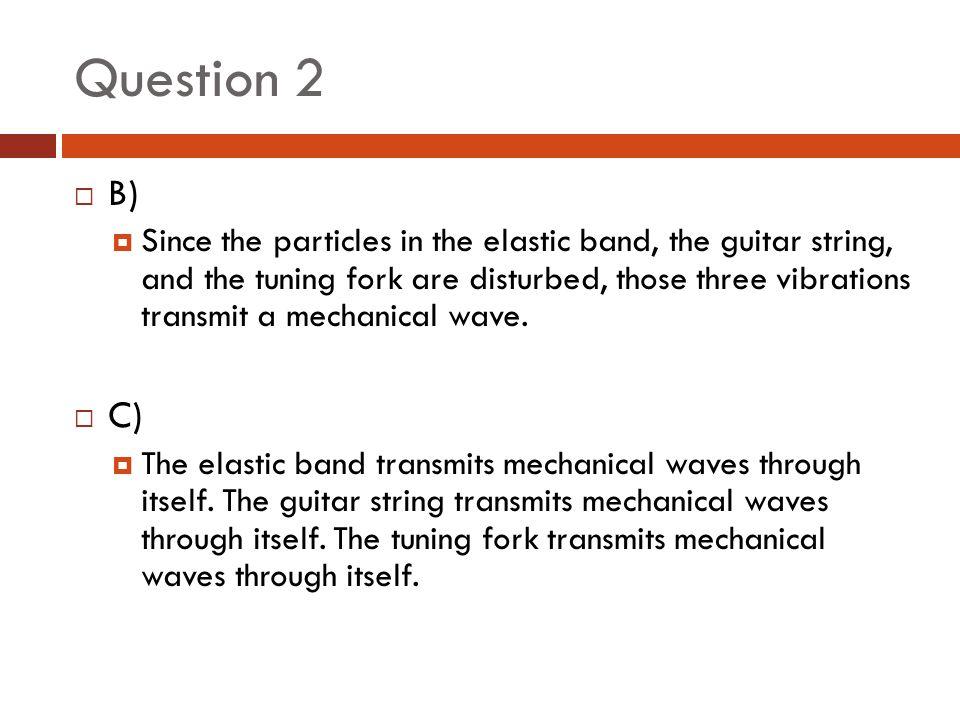 Question 2 B)