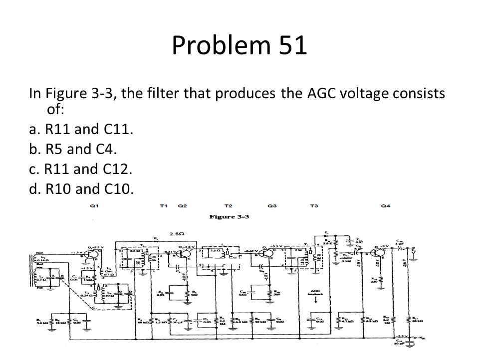 Problem 51 In Figure 3-3, the filter that produces the AGC voltage consists of: a.