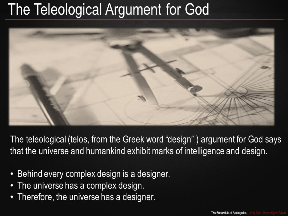 The Teleological Argument for God