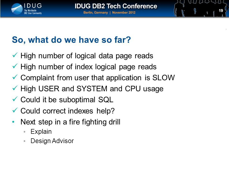 So, what do we have so far High number of logical data page reads