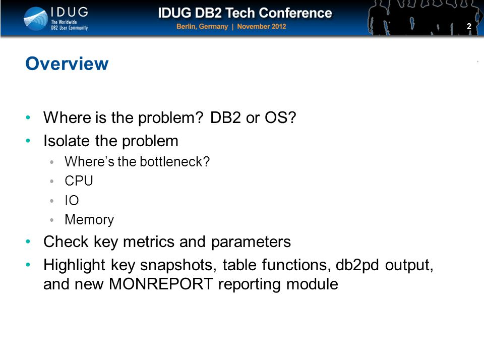 Overview Where is the problem DB2 or OS Isolate the problem
