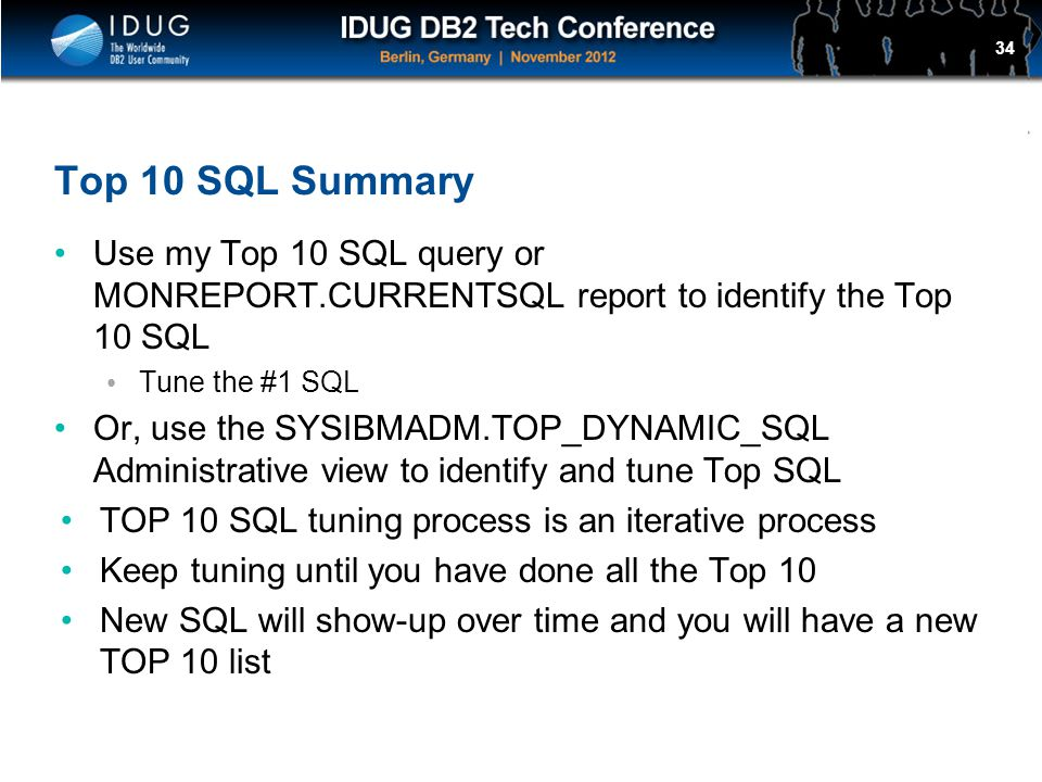 Top 10 SQL Summary Use my Top 10 SQL query or MONREPORT.CURRENTSQL report to identify the Top 10 SQL.