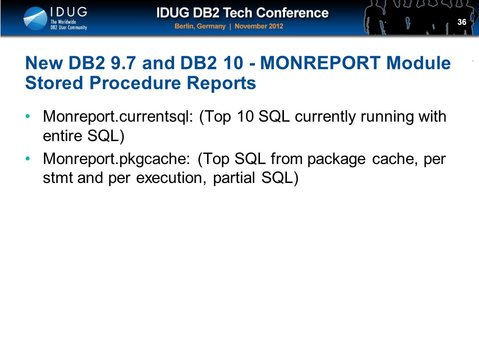 New DB2 9.7 and DB2 10 - MONREPORT Module Stored Procedure Reports