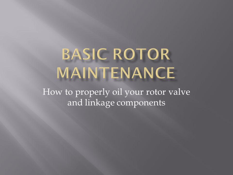 Basic Rotor Maintenance