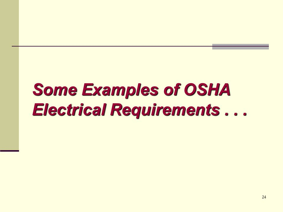 Some Examples of OSHA Electrical Requirements . . .