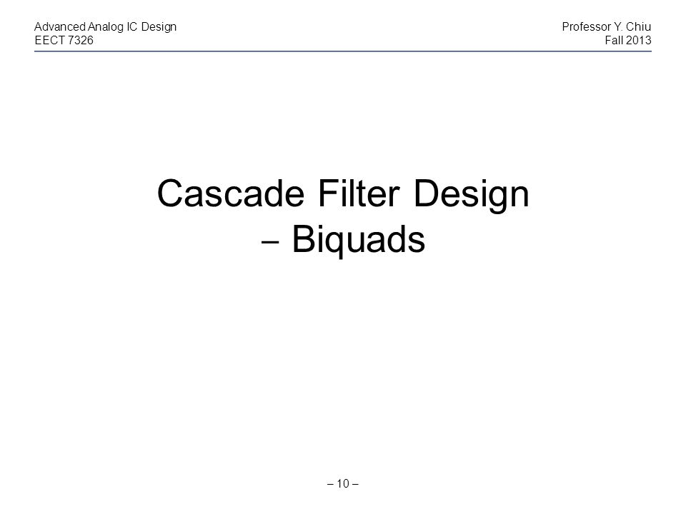 Cascade Filter Design ‒ Biquads
