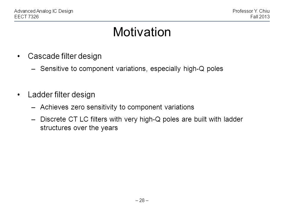 Motivation Cascade filter design Ladder filter design