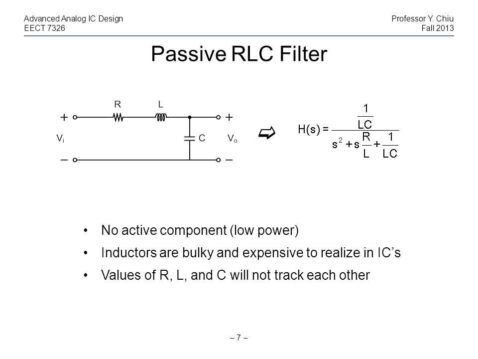 Passive RLC Filter  No active component (low power)
