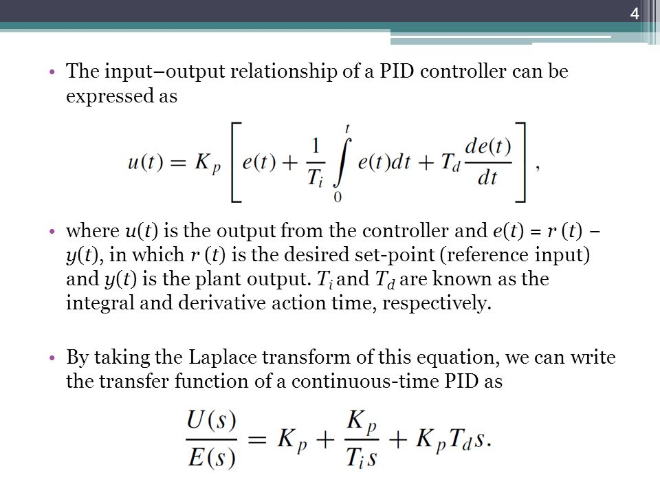 The input–output relationship of a PID controller can be expressed as