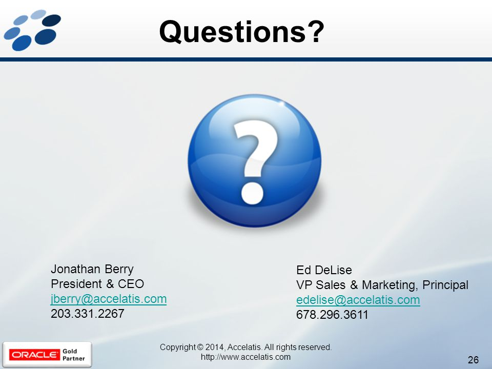 Questions Jonathan Berry Ed DeLise President & CEO