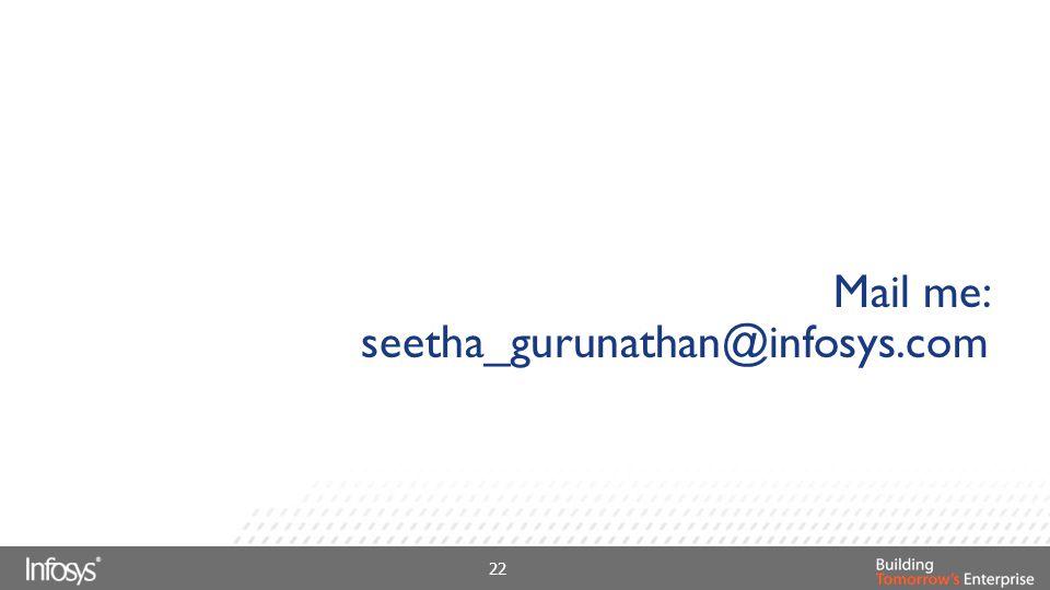 Mail me: seetha_gurunathan@infosys.com
