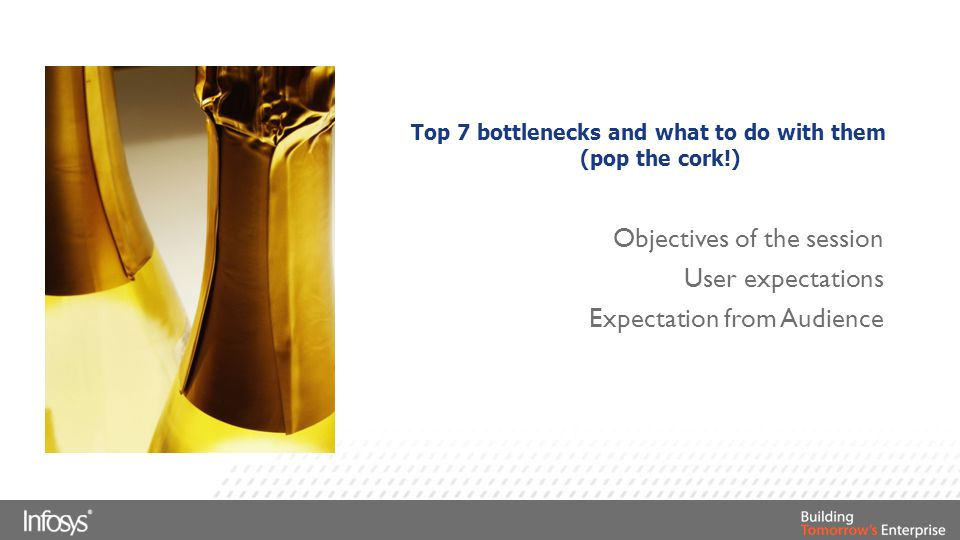 Top 7 bottlenecks and what to do with them (pop the cork!)