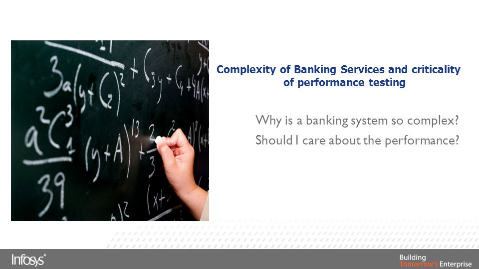 Complexity of Banking Services and criticality of performance testing