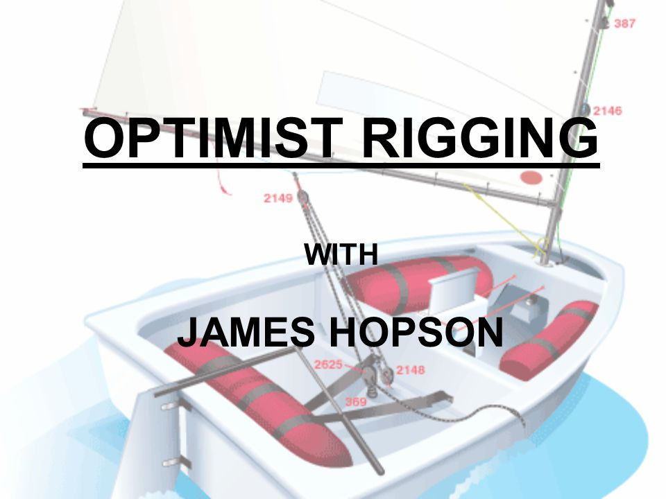 OPTIMIST RIGGING WITH JAMES HOPSON