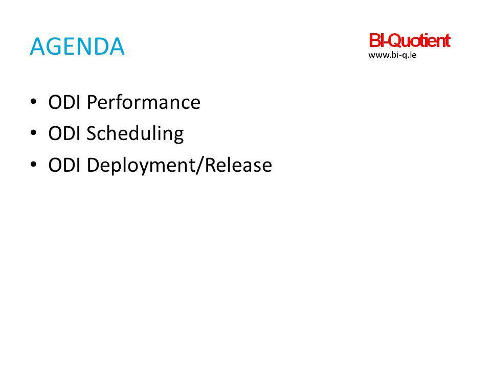 Agenda ODI Performance ODI Scheduling ODI Deployment/Release