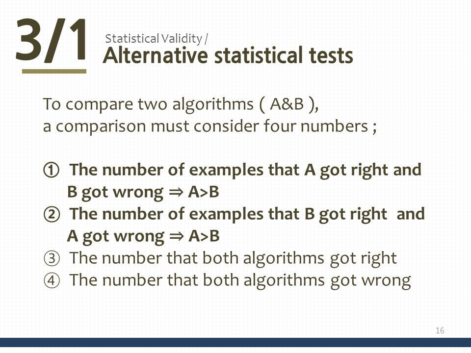 3/1 Alternative statistical tests To compare two algorithms ( A&B ),