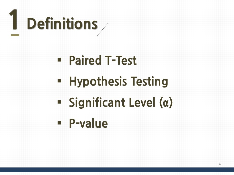 1 Definitions Paired T-Test Hypothesis Testing Significant Level (α)