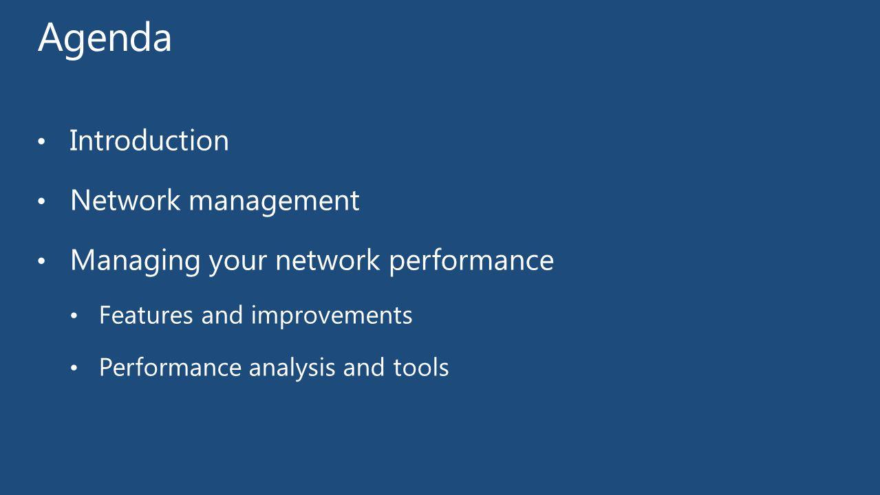 Agenda Introduction Network management