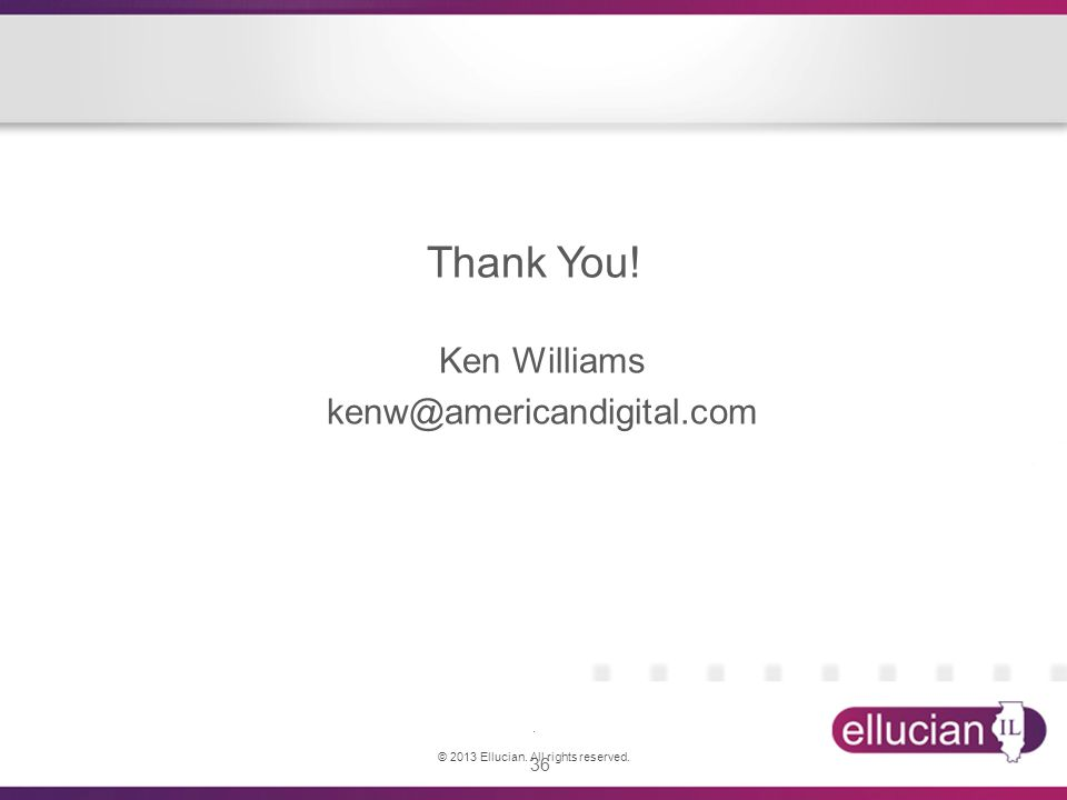 Thank You! Ken Williams kenw@americandigital.com .
