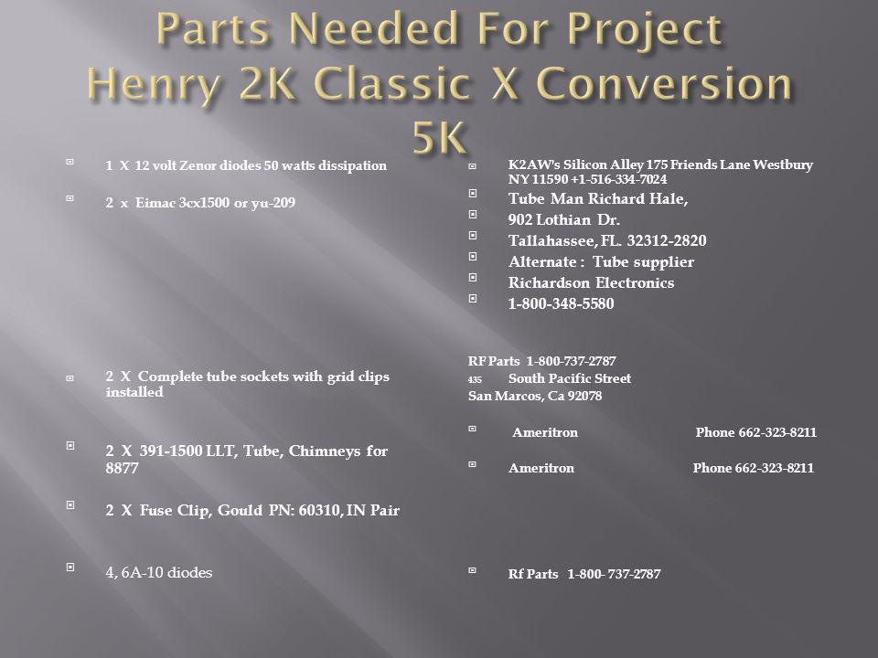 Parts Needed For Project Henry 2K Classic X Conversion 5K