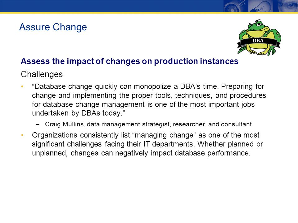Assure Change Assess the impact of changes on production instances