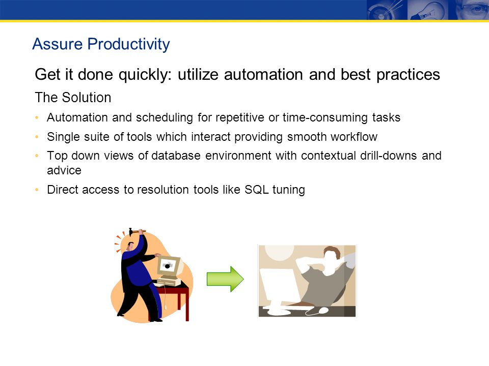 Get it done quickly: utilize automation and best practices