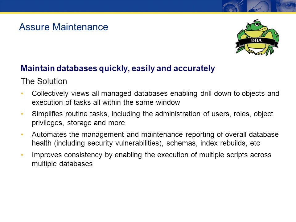 Assure Maintenance Maintain databases quickly, easily and accurately
