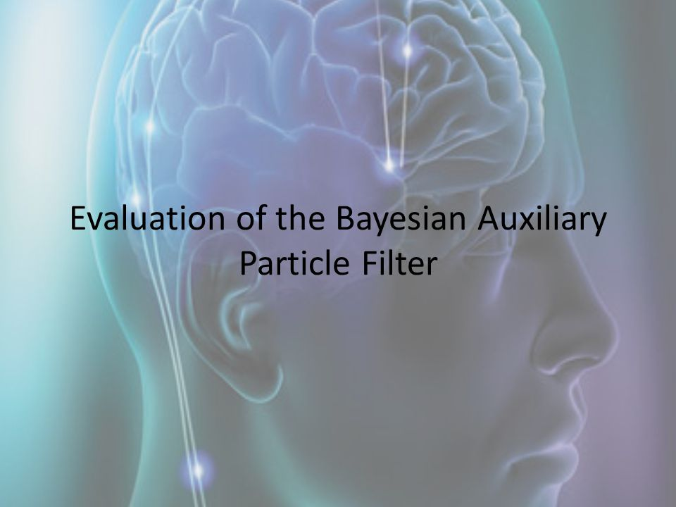 Evaluation of the Bayesian Auxiliary Particle Filter