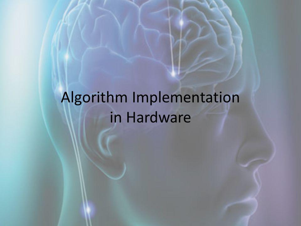 Algorithm Implementation in Hardware