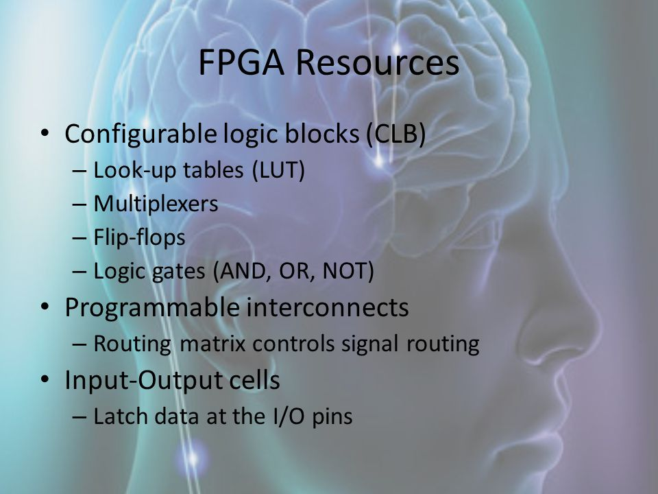 FPGA Resources Configurable logic blocks (CLB)