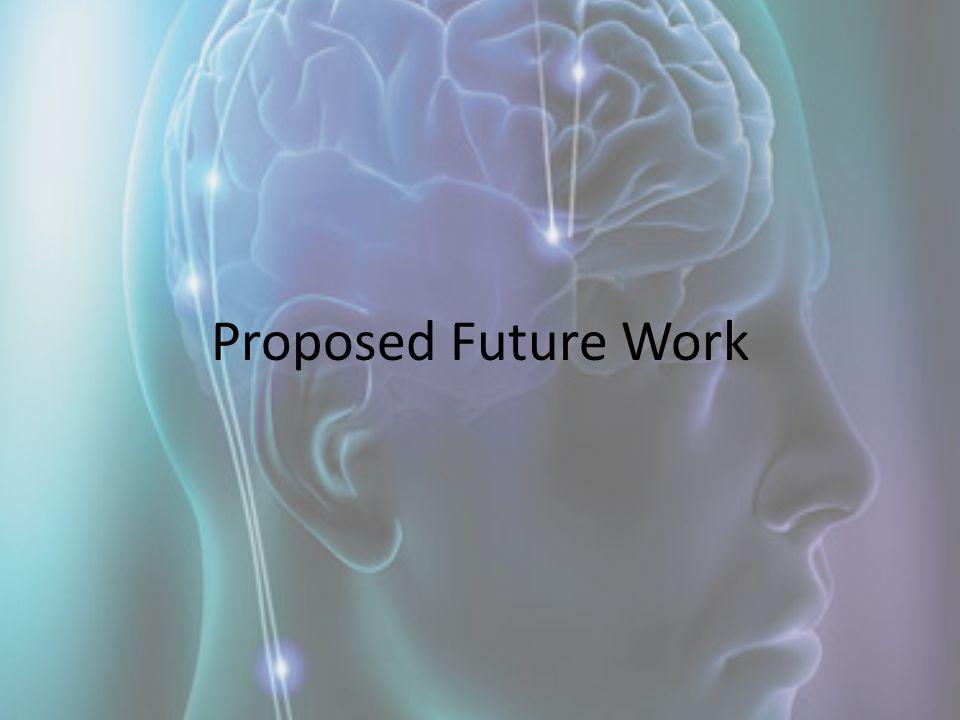 Proposed Future Work
