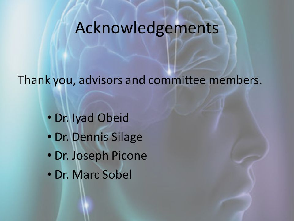 Acknowledgements Thank you, advisors and committee members.