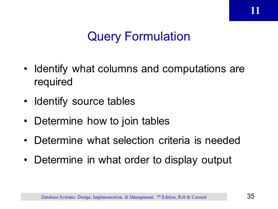 Query Formulation Identify what columns and computations are required