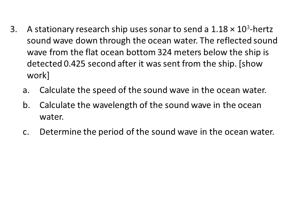 A stationary research ship uses sonar to send a 1
