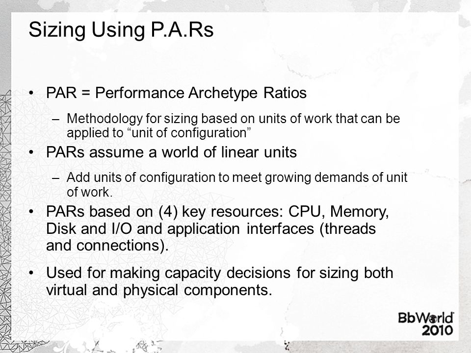 Sizing Using P.A.Rs PAR = Performance Archetype Ratios