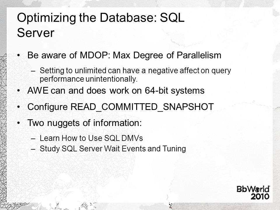 Optimizing the Database: SQL Server