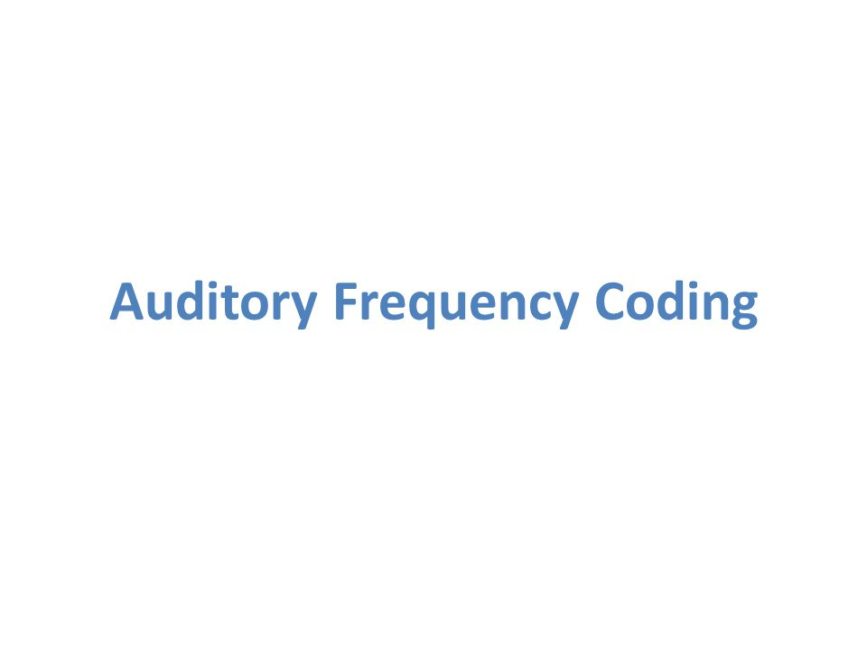 Auditory Frequency Coding