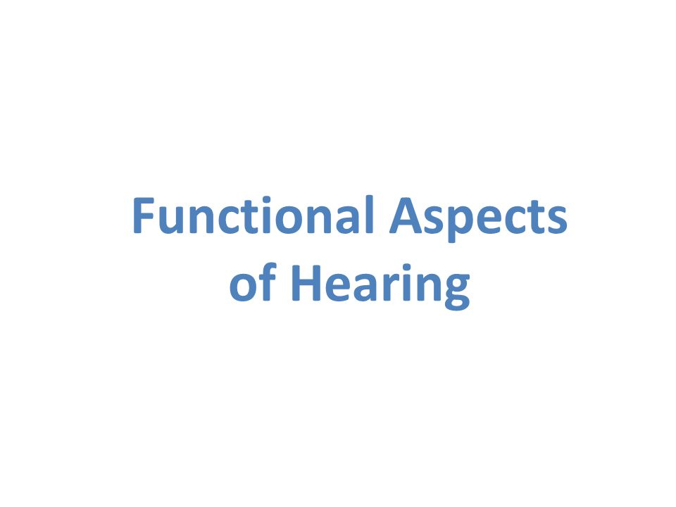 Functional Aspects of Hearing
