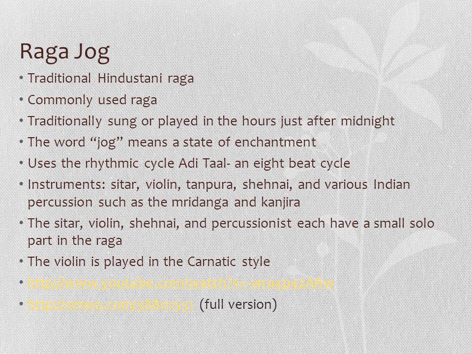 Raga Jog Traditional Hindustani raga Commonly used raga
