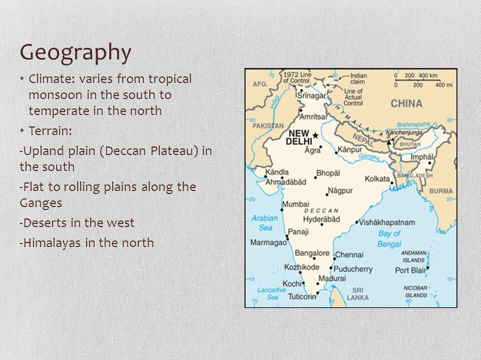 Geography Climate: varies from tropical monsoon in the south to temperate in the north. Terrain: